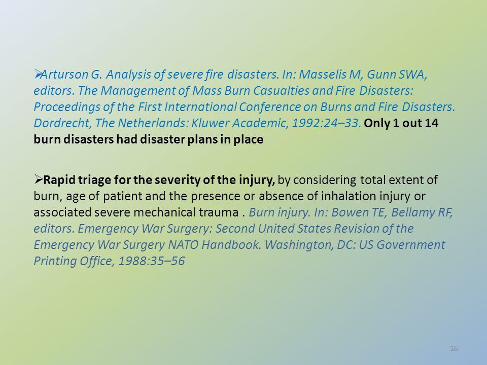 16  Arturson G. Analysis of severe fire disasters. In: Masselis M, Gunn SWA, editors. The Management of Mass Burn Casualties and Fire Disasters: Proc