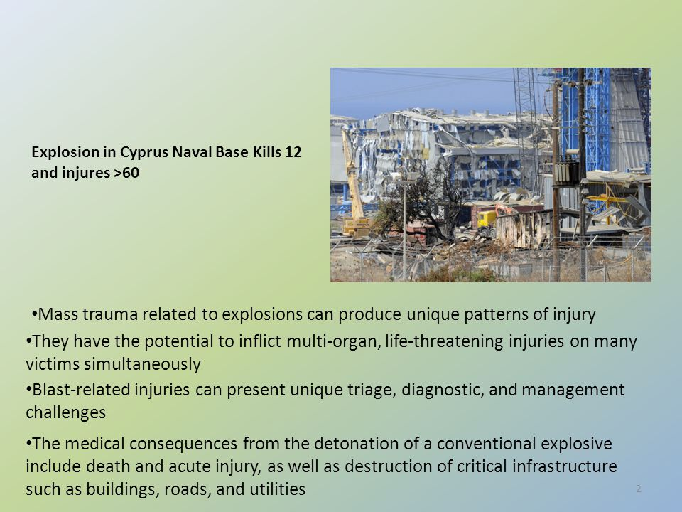 Explosion in Cyprus Naval Base Kills 12 and injures >60 Mass trauma related to explosions can produce unique patterns of injury They have the potentia