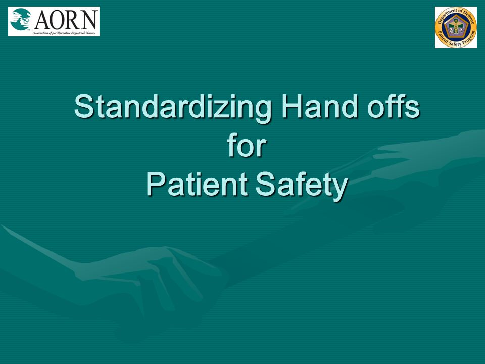 Standardizing Hand offs for Patient Safety