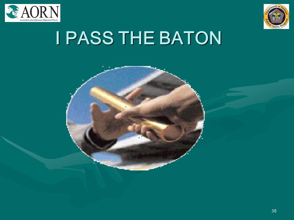 38 I PASS THE BATON