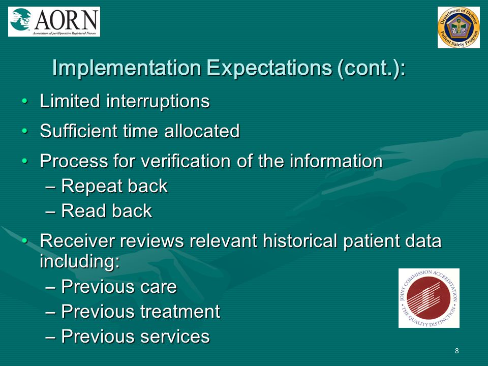 8 Limited interruptionsLimited interruptions Sufficient time allocatedSufficient time allocated Process for verification of the informationProcess for