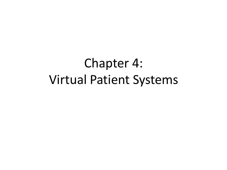 Chapter 4: Virtual Patient Systems