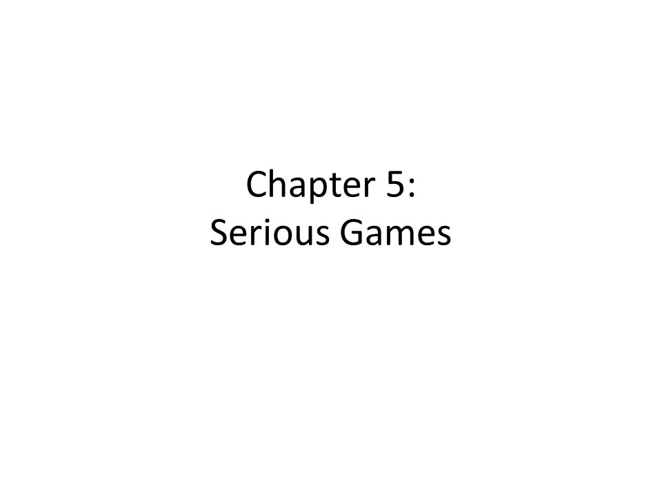 Chapter 5: Serious Games