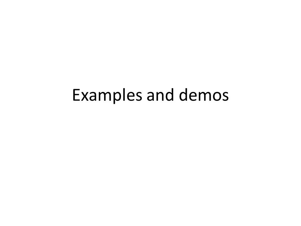 Examples and demos