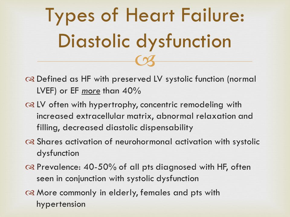   Defined as HF with preserved LV systolic function (normal LVEF) or EF more than 40%  LV often with hypertrophy, concentric remodeling with increa