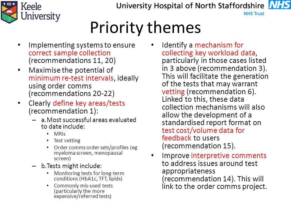 Cross-cutting themes Need to be embedded into these priories: Engagement with: – Requestors (see recommendation 23) – Patients (see recommendation 26) – Laboratory equipment manufacturers and IT system suppliers (order comms, LIMS) (see recommendation 7) Review of Demand Management interventions (see recommendation 18): – Effectiveness – Sustainability