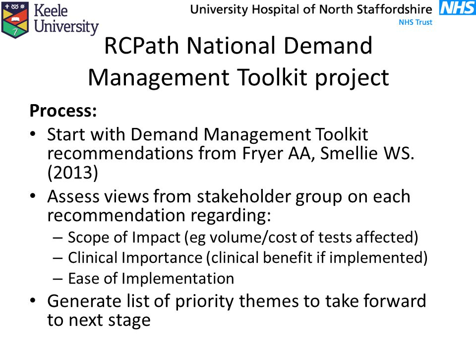 RCPath National Demand Management Toolkit project Process: Start with Demand Management Toolkit recommendations from Fryer AA, Smellie WS. (2013) Asse