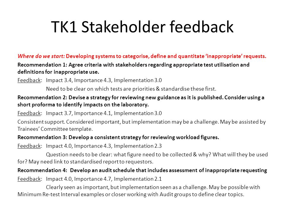 TK1 Stakeholder feedback Where do we start: Developing systems to categorise, define and quantitate 'inappropriate' requests. Recommendation 1: Agree