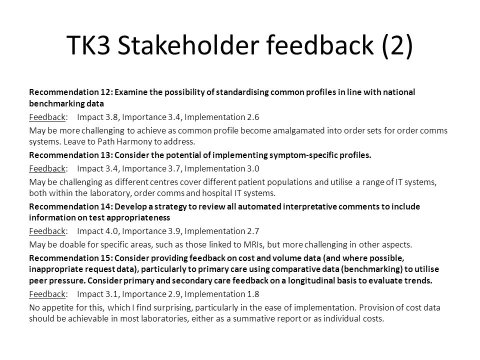 TK3 Stakeholder feedback (3) Recommendation 16: Consider aligning demand management initiatives to local/national financial incentives and/or penalties for requestors.