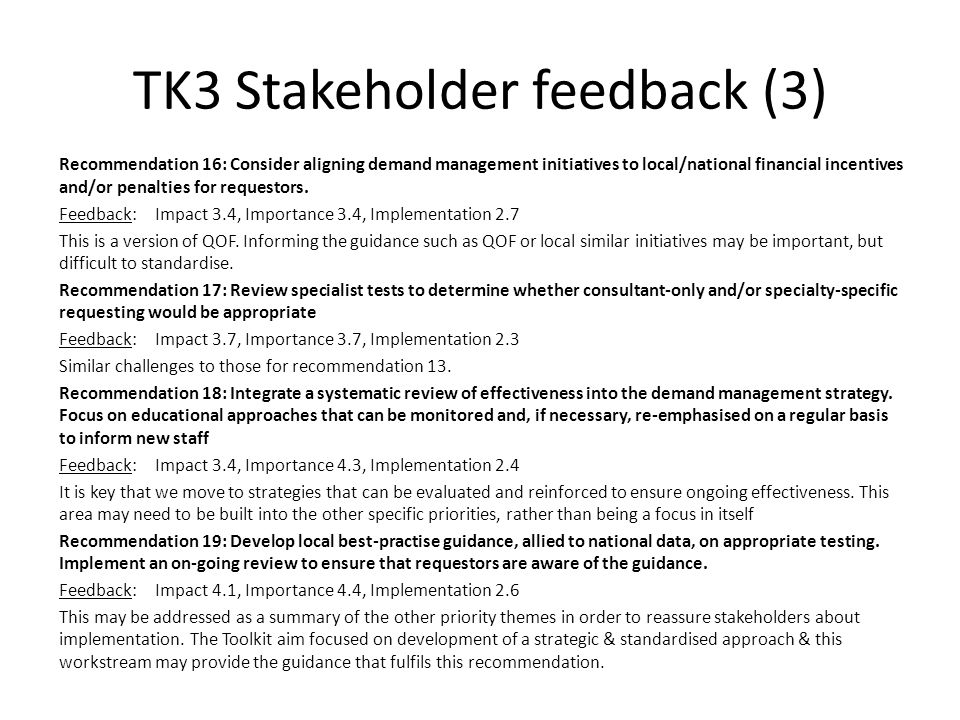 TK3 Stakeholder feedback (3) Recommendation 16: Consider aligning demand management initiatives to local/national financial incentives and/or penaltie