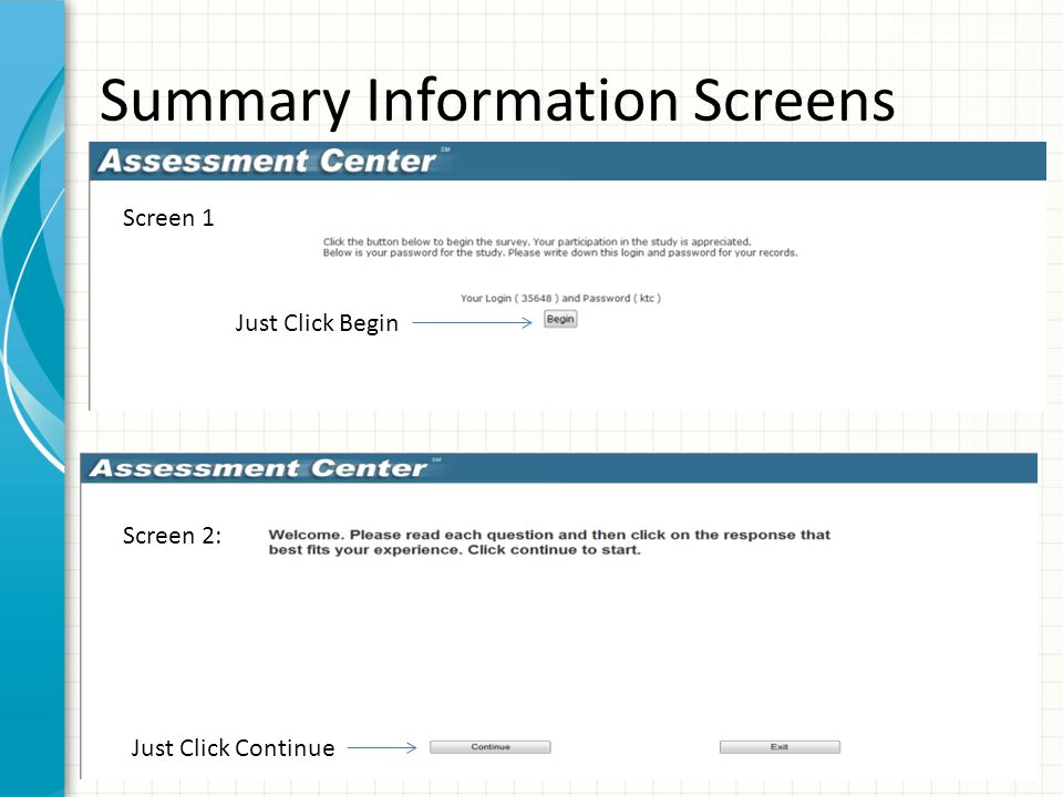 Summary Information Screens Screen 1 Just Click Begin Screen 2: Just Click Continue