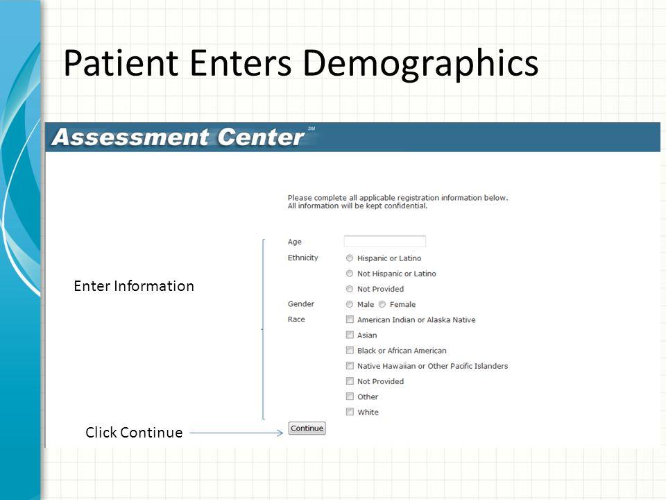 Patient Enters Demographics Enter Information Click Continue