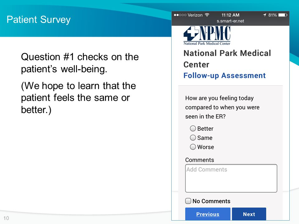 Patient Survey 10 Question #1 checks on the patient's well-being.