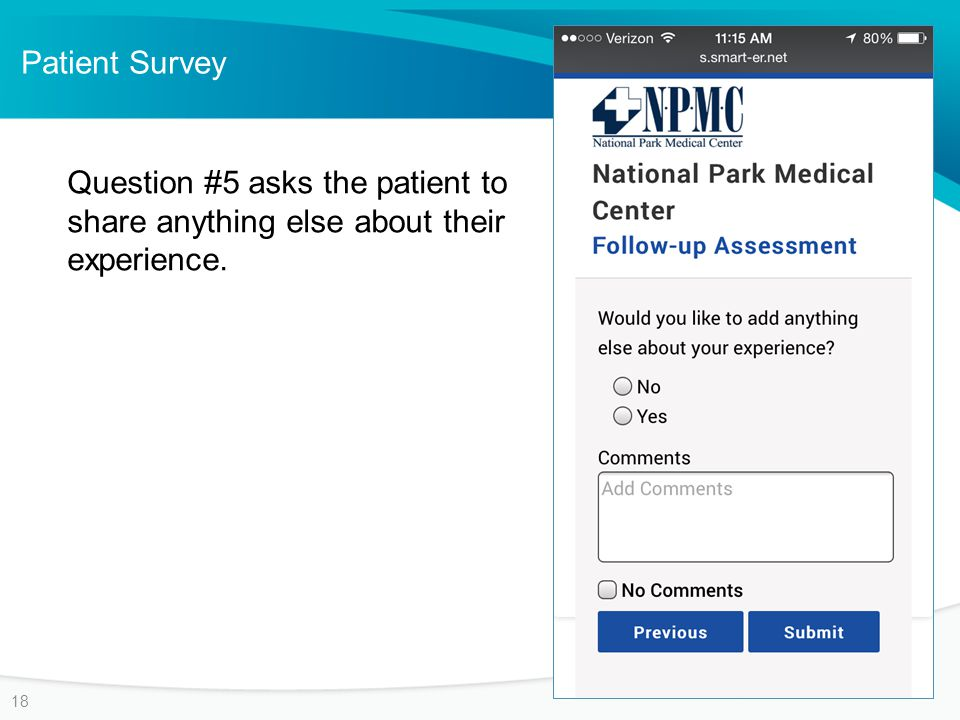 Patient Survey 18 Question #5 asks the patient to share anything else about their experience.