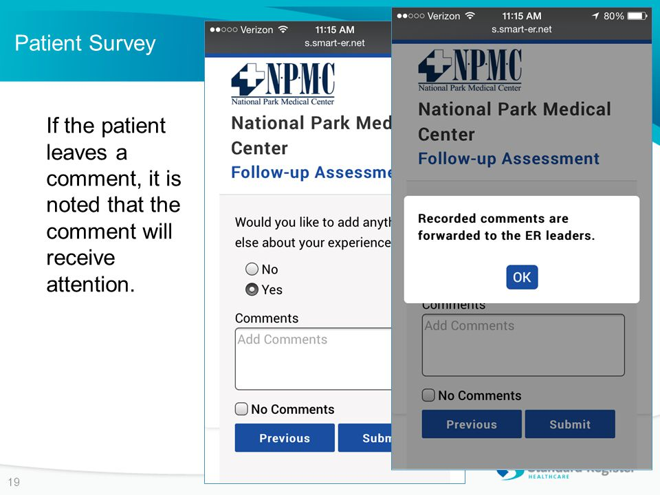 Patient Survey 19 If the patient leaves a comment, it is noted that the comment will receive attention.