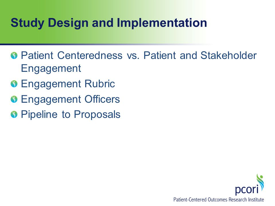 Study Design and Implementation Patient Centeredness vs.
