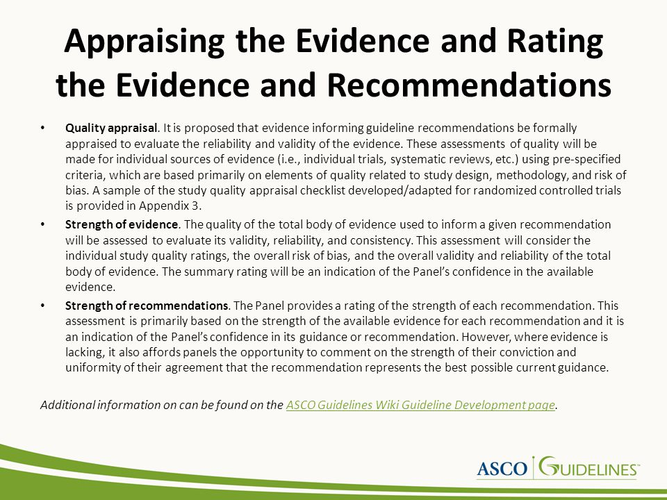 Appraising the Evidence and Rating the Evidence and Recommendations Quality appraisal. It is proposed that evidence informing guideline recommendation