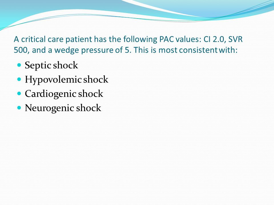 A critical care patient has the following PAC values: CI 2.0, SVR 500, and a wedge pressure of 5.