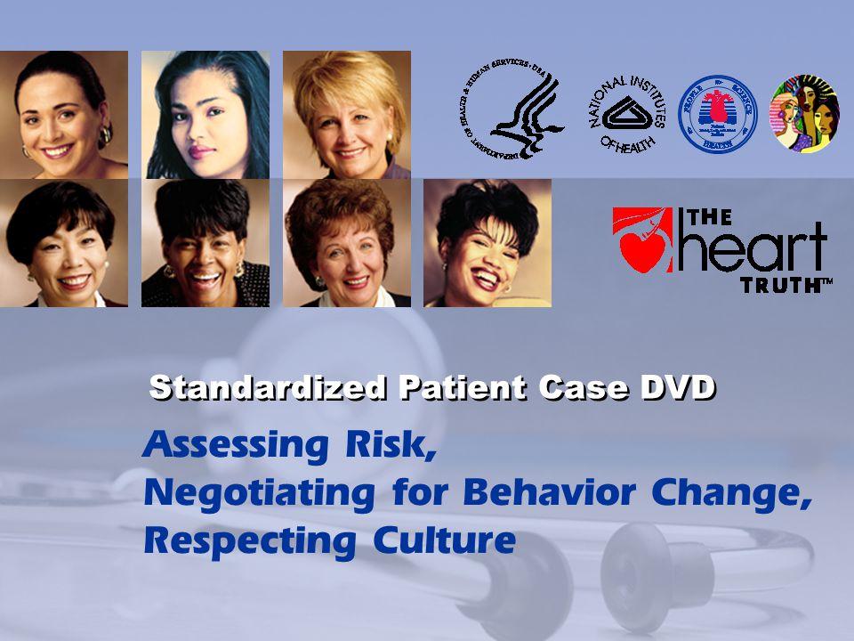 Assessing Risk, Negotiating for Behavior Change, Respecting Culture Standardized Patient Case DVD