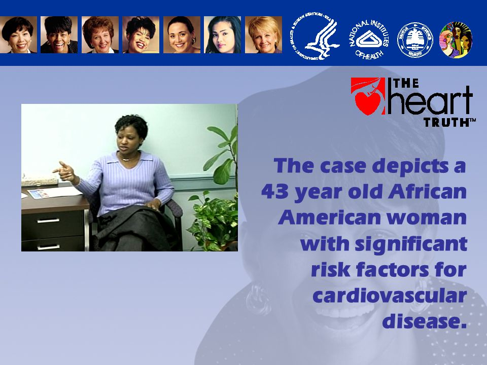 The case depicts a 43 year old African American woman with significant risk factors for cardiovascular disease.