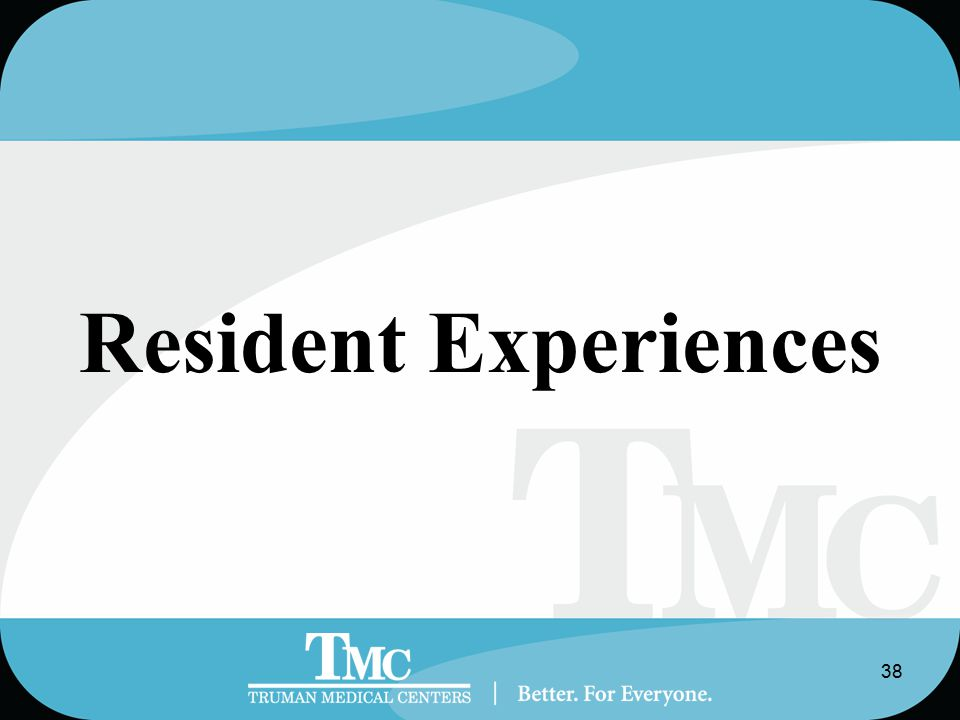 38 Resident Experiences
