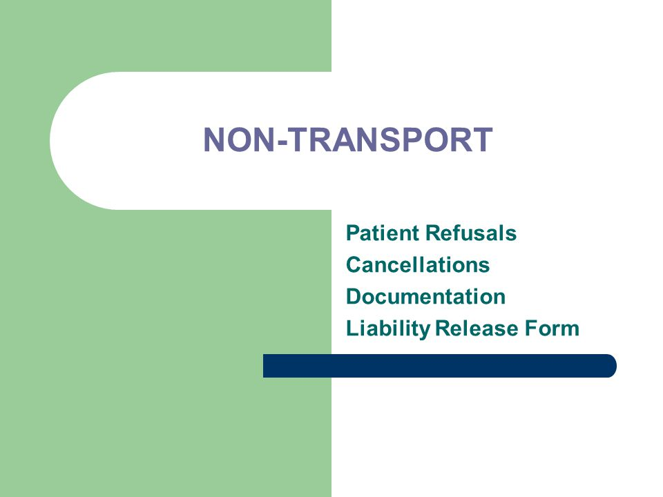 NON-TRANSPORT Patient Refusals Cancellations Documentation Liability Release Form
