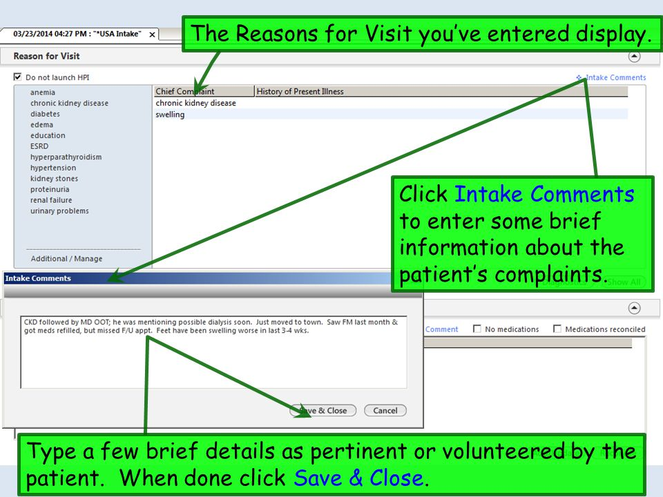 The Reasons for Visit you've entered display. Click Intake Comments to enter some brief information about the patient's complaints. Type a few brief d