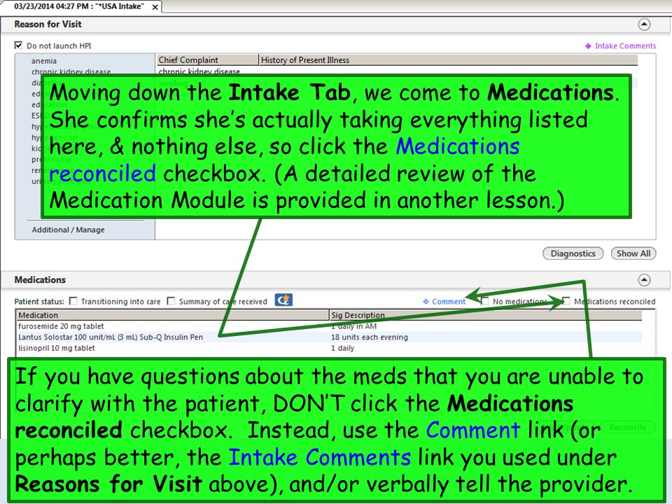 Moving down the Intake Tab, we come to Medications. She confirms she's actually taking everything listed here, & nothing else, so click the Medication