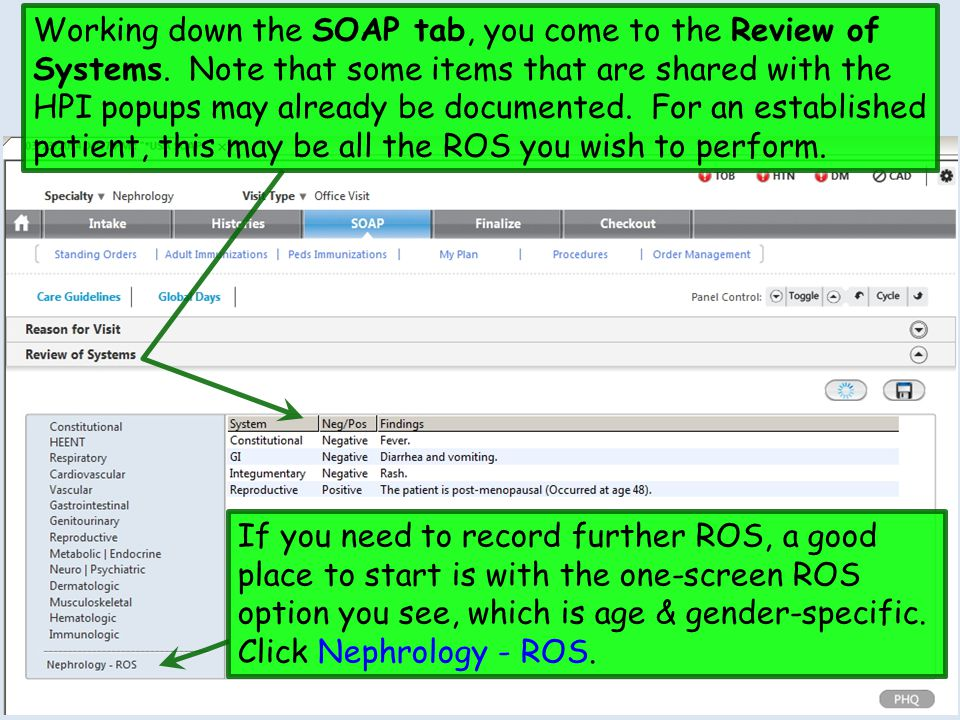 Working down the SOAP tab, you come to the Review of Systems. Note that some items that are shared with the HPI popups may already be documented. For