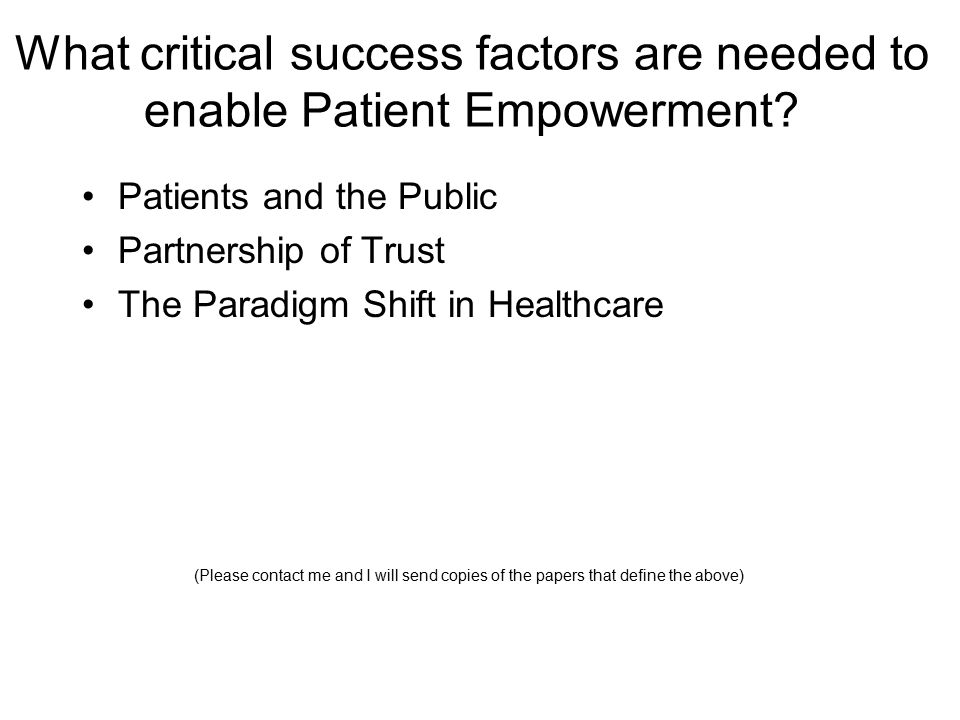 What critical success factors are needed to enable Patient Empowerment.