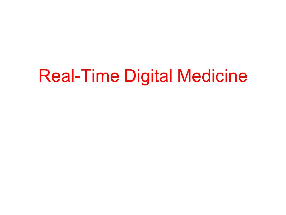 Real-Time Digital Medicine