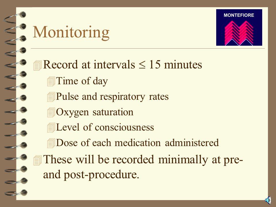 Equipment 4 Oxygen 4 Airway rescue equipment 4 Suction 4 Defibrillator 4 Blood pressure 4 EKG 4 Pulse oxymetry