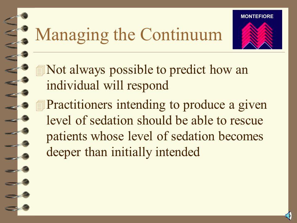 Continuum of Sedation 4 Minimal Sedation (Anxiolysis) 4 Light Sedation/Analgesia (Conscious Sedation) 4 Deep Sedation/Analgesia 4 General Anesthesia