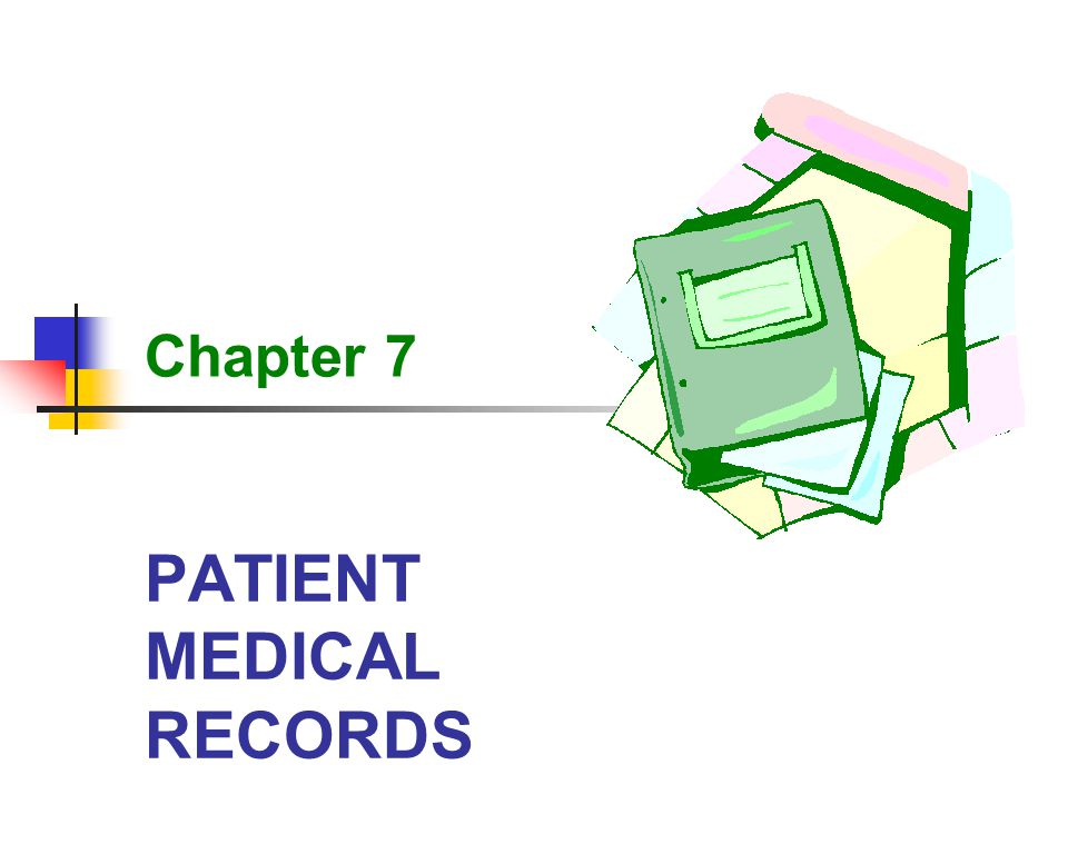 PATIENT MEDICAL RECORDS Chapter 7