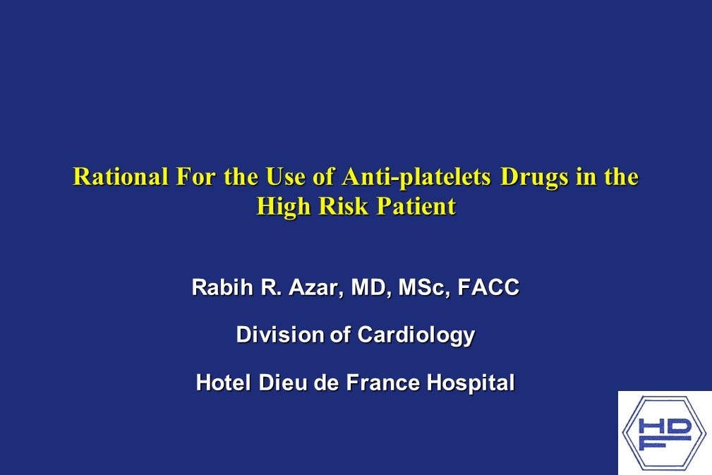 Rational For the Use of Anti-platelets Drugs in the High Risk Patient Role of the platelets in atherosclerosis and its complicationsRole of the platelets in atherosclerosis and its complications Aspirin in secondary preventionAspirin in secondary prevention Clopidogrel in secondary preventionClopidogrel in secondary prevention The anti-IIb/IIIa glycoprotein in secondary preventionThe anti-IIb/IIIa glycoprotein in secondary prevention Aspirin in primary preventionAspirin in primary prevention
