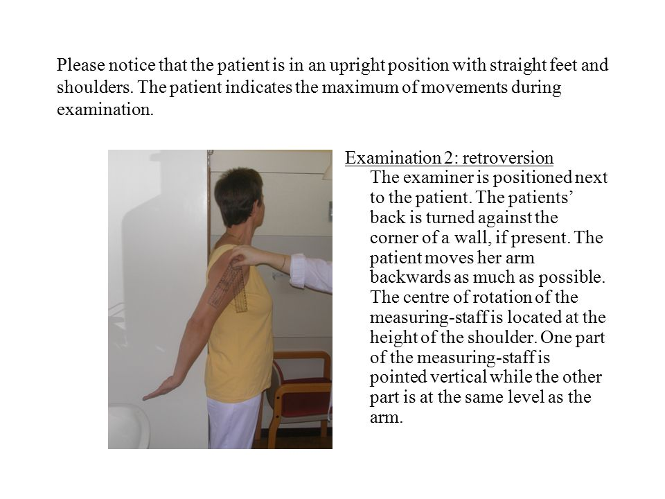Please notice that the patient is in an upright position with straight feet and shoulders.