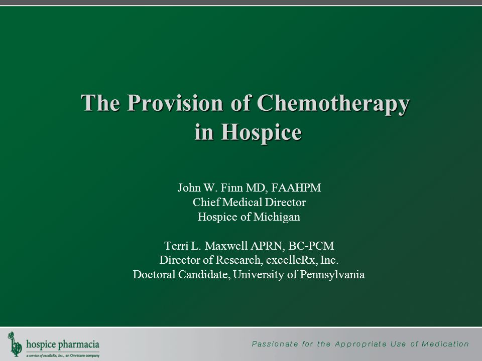 The Provision of Chemotherapy in Hospice John W.