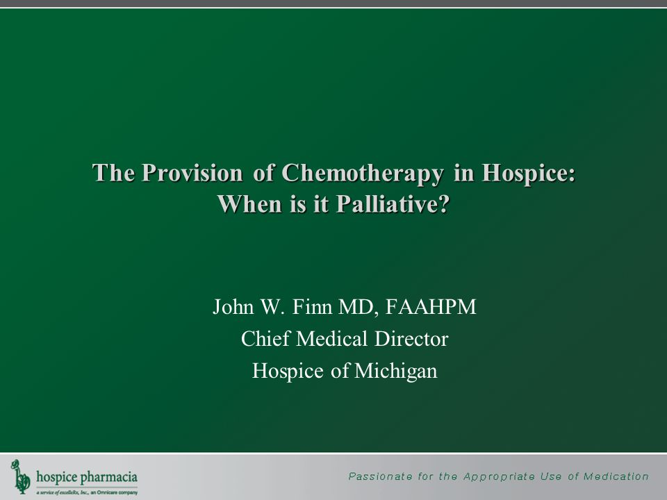 Palliative Chemotherapy 'Open Access' Rationale Cancer patients and families need improved access to hospice services.