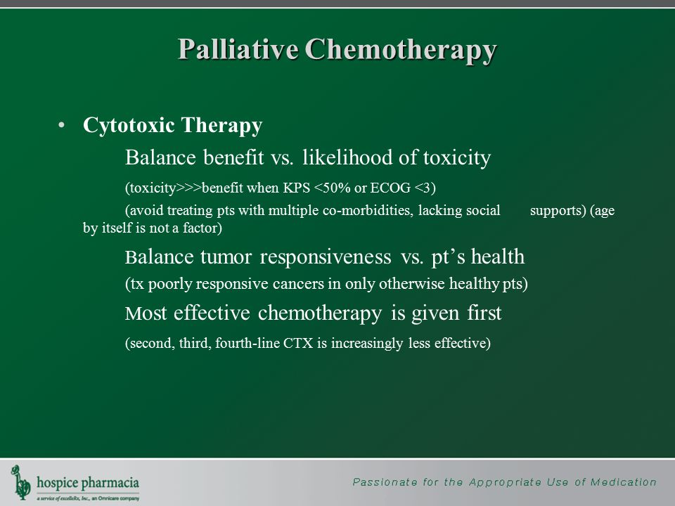 Palliative Chemotherapy Cytotoxic Therapy Subjective response predictive of objective response (i.e.