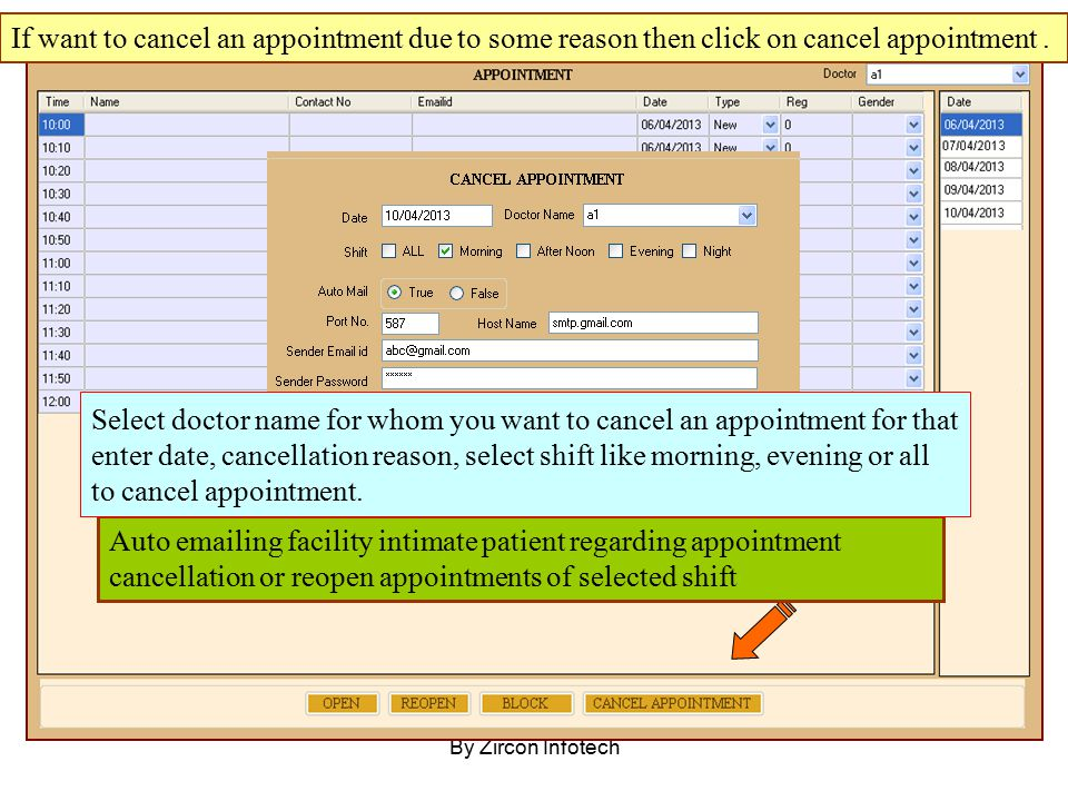 By Zircon Infotech If want to cancel an appointment due to some reason then click on cancel appointment. Auto emailing facility intimate patient regar