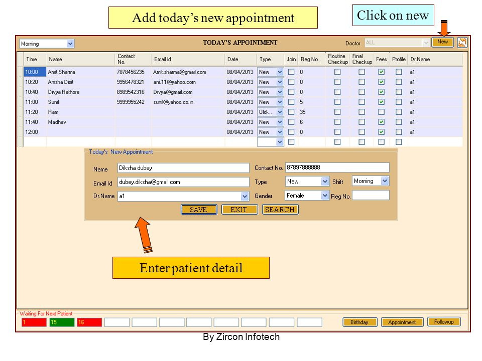 By Zircon Infotech Add today's new appointment Click on new Enter patient detail
