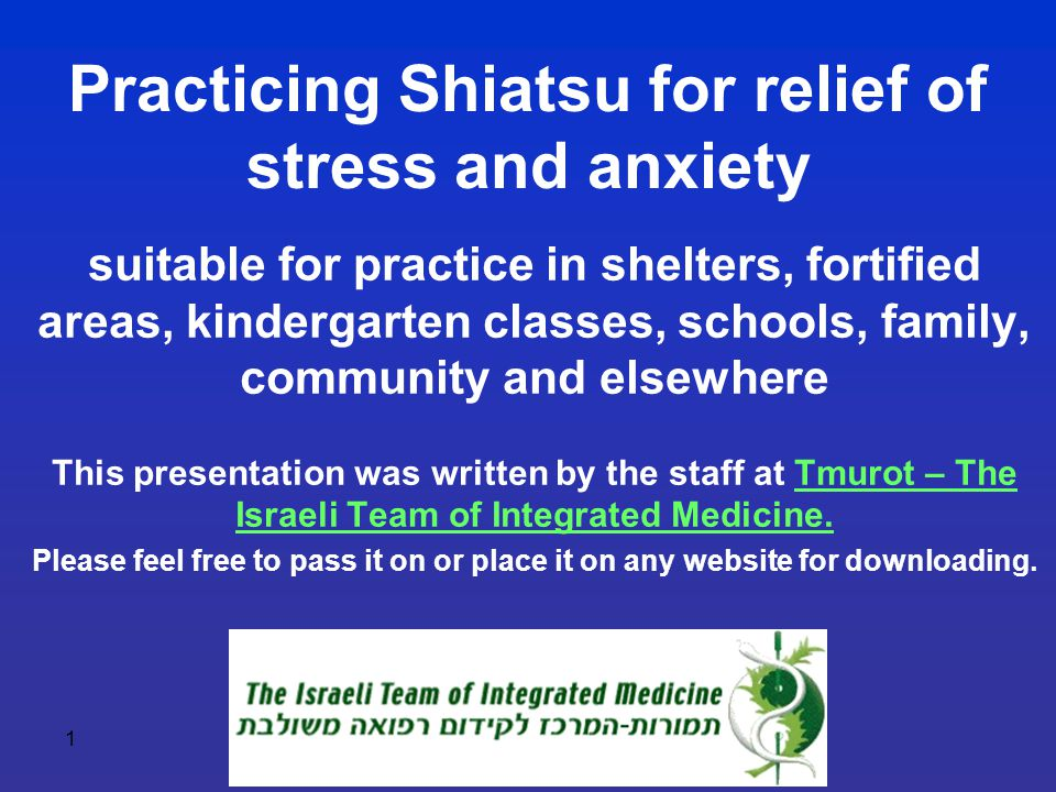 1 Practicing Shiatsu for relief of stress and anxiety suitable for practice in shelters, fortified areas, kindergarten classes, schools, family, commu
