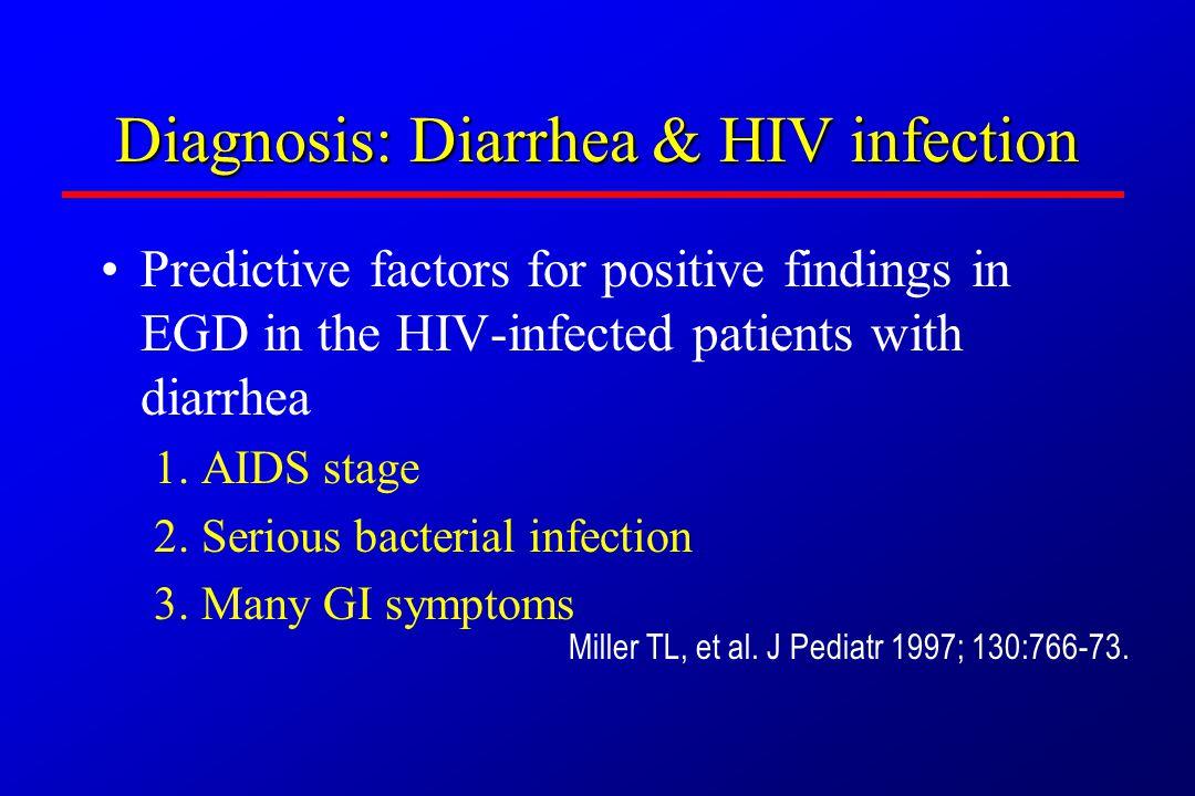 Diagnosis: Diarrhea & HIV infection