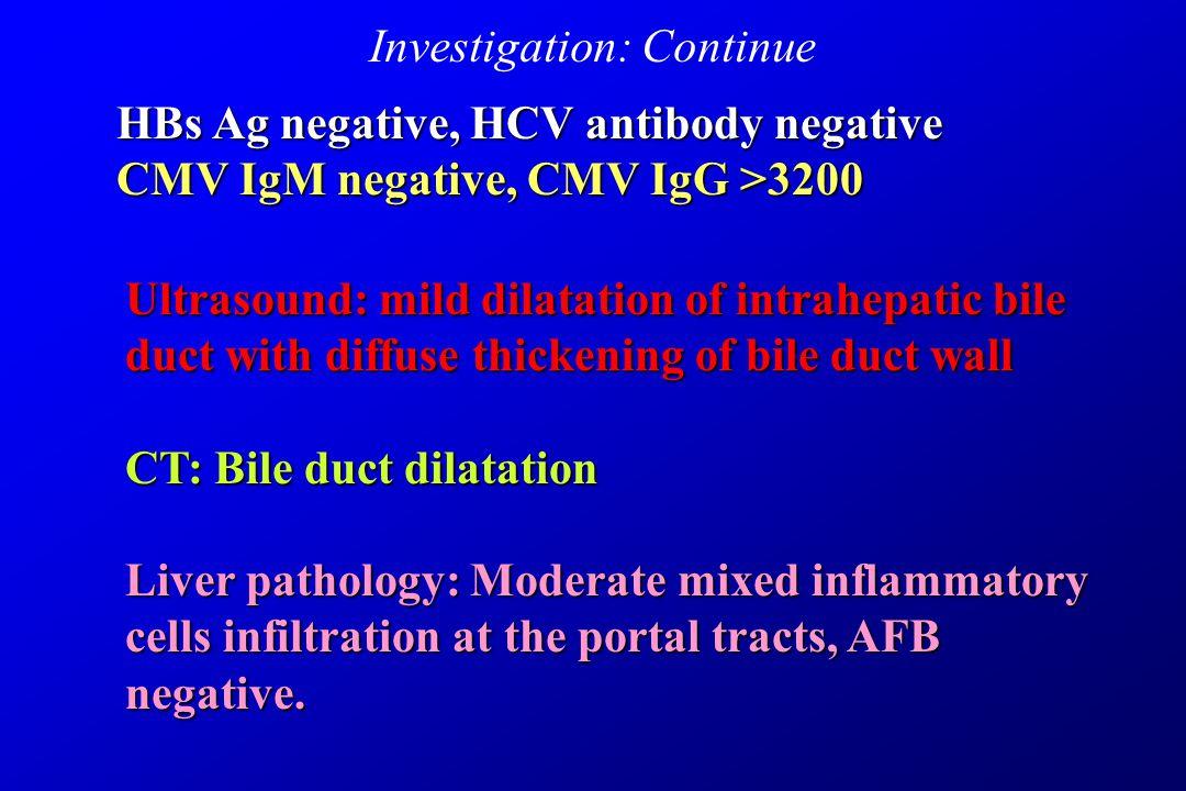 5 y/o girl with HIV infection gradual onset of jaundice gradual onset of jaundice epigastric pain pale-colored stools hepatomegaly (span 9cm) LFTs albumin 3.2 gm%, globulin 5.5 gm%, alkaline phosphatase 1022 Cholesterol 392 mg%, AST/ALT 450/350 IU/L, TB/DB 7.95/4.88 mg% Cholesterol 392 mg%, AST/ALT 450/350 IU/L, TB/DB 7.95/4.88 mg% GGT 180 GGT 180
