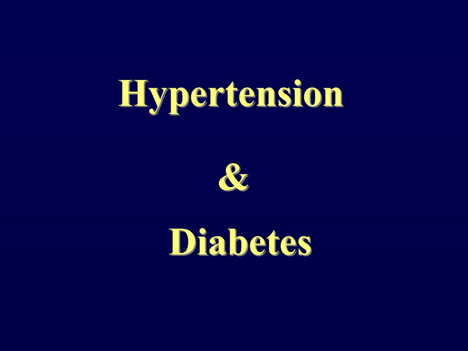 Hypertension & Diabetes Hypertension & Diabetes