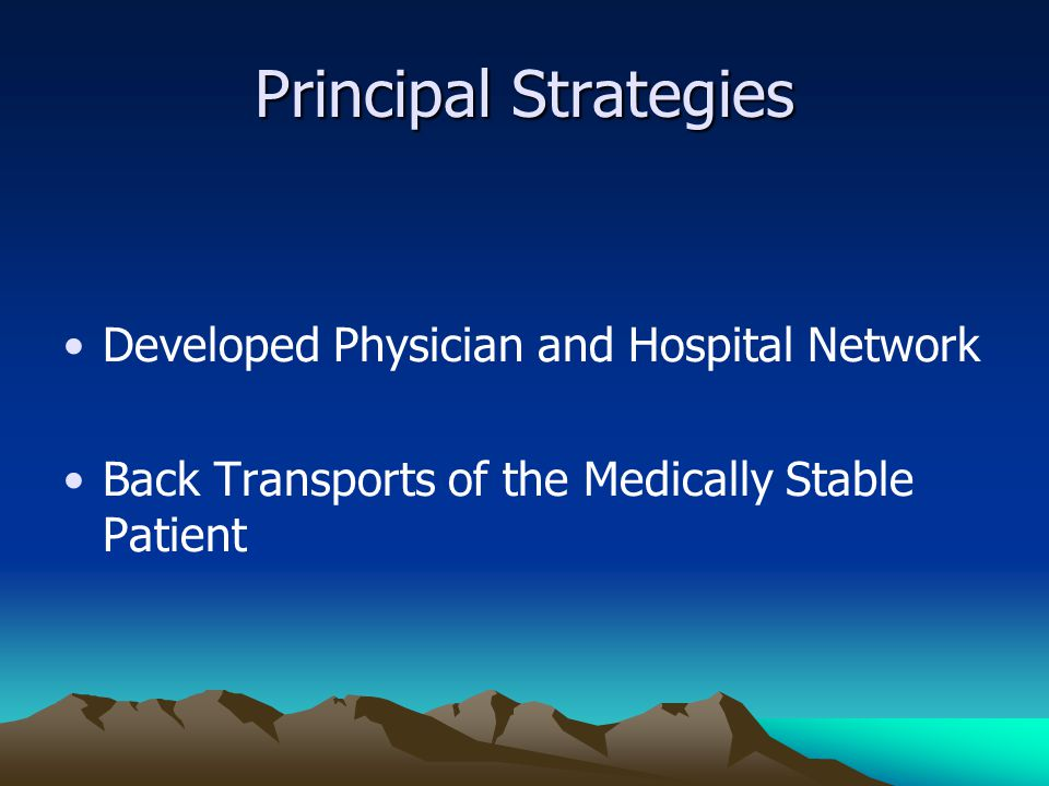 Principal Strategies Developed Physician and Hospital Network Back Transports of the Medically Stable Patient