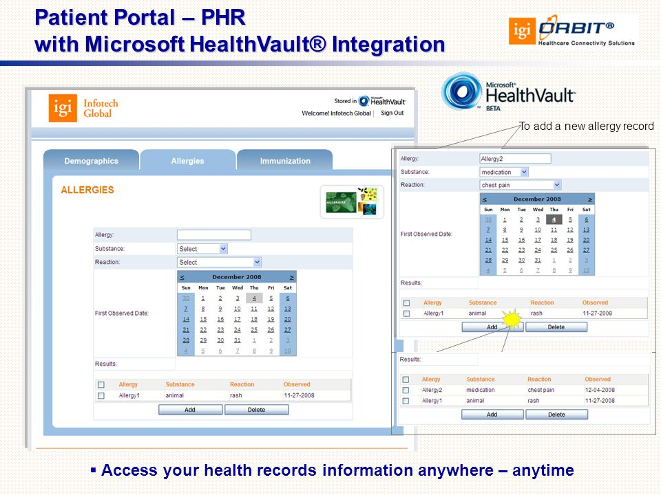 To add a new allergy record  Access your health records information anywhere – anytime Patient Portal – PHR with Microsoft HealthVault® Integration