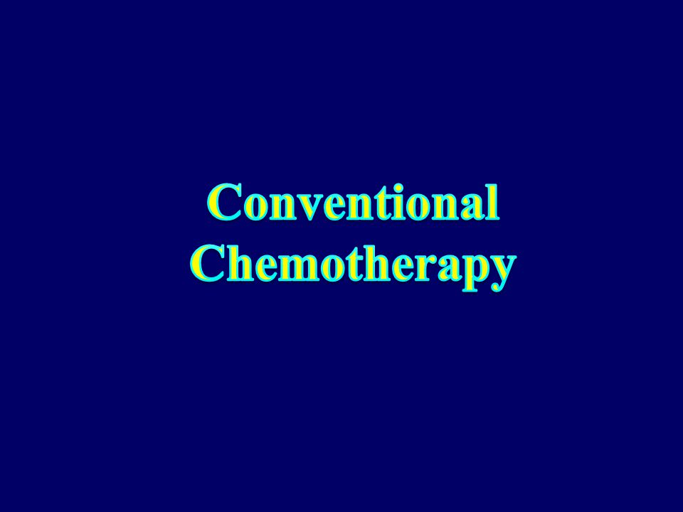 SURVEY OF TREATMENT RESULTS ROLE OF SYSTEMIC TREATMENT Conventional Chemotherapy High-dose Chemotherapy Adjuvant systemic after local treatment ROLE O