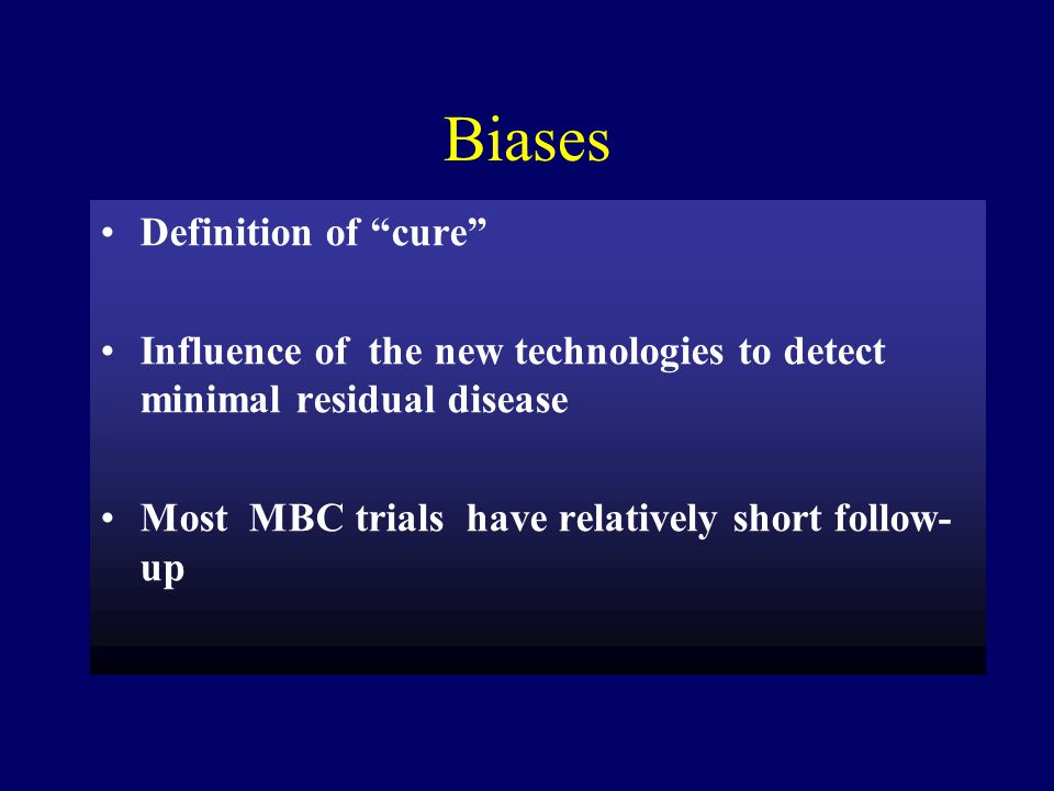 GOALS OF THERAPY IN MBC Prolungation of survival Symptoms relief Maintenance of a good quality of life Delay of disease progression Can MBC be cured ?