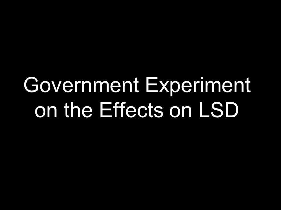Government Experiment on the Effects on LSD